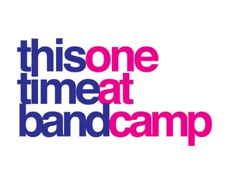 This One Time At Band Camp Bachelorette Shirt Design