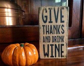 Give thanks and drink wine - handmade rustic box sign