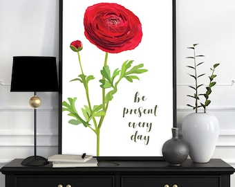 Be Present Every Day red ranunculus printable poster