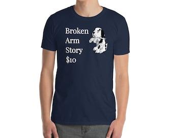 Funny Broken Arm Get Well Soon Gift T-Shirt