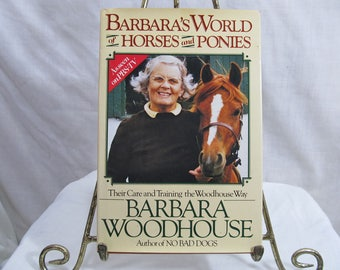 Barbara's World of Horses and Ponies, Barbara Woodhouse, Illustrated Summit Books,1984 Equestrian Care & Training Horse Lovers Gift