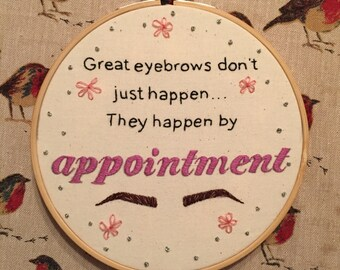 """Great Eyebrows - 6"""" Embroidered Hoop"""