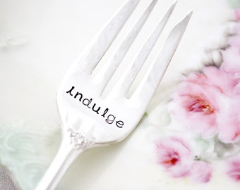 Indulge hand stamped fork. Special vintage silverware for your favorite desserts.