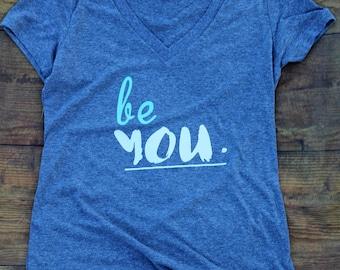 Be You Shirt For Women -  Women's Tee