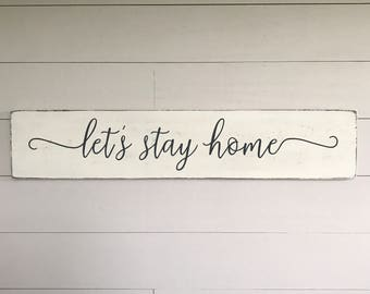 Delicieux Lets Stay Home | Home Decor Sign | Wood Sign | Farmhouse Decor | Rustic Home