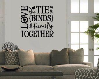 Love is the tie that binds this family together - Vinyl Wall Art