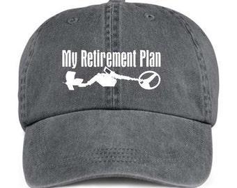 METAL DETECTING My Retirement Plan Retiree Retired Baseball Style Cap Hat