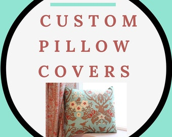 Custom Pillow Cover - Various Sizes - Choose Your Own Fabric