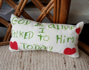 God Is Alive Mini Pillow