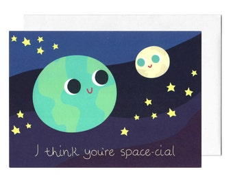 I Think Your Space-cial Greeting Card