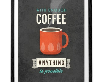 With enough coffee ... Coffee print retro print Coffee poster Coffee art Kitchen art Gray kitchen print coffee gift coffee lover gift
