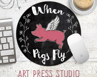 When Pigs Fly Mousepad, Chalkboard Pig Mouse Pad, Chalk When Pigs Fly Mousepad, Funny Mousepad, Unique Gifts, Mouse Pad