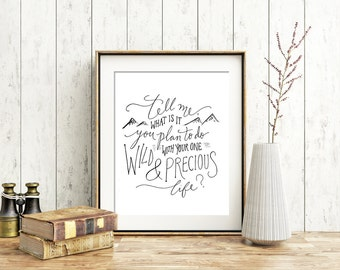 "Inspirational Quote Art Print, Mary Oliver ""Wild and Precious Life"" Wanderlust Printable Quote, Digital Download 8x10 Wall Art"