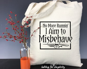 No More Runnin' I Aim to Misbehave - Firefly Serenity Inspired Tote Bag