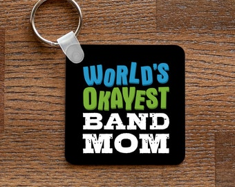 World's Okayest Band Mom Keychain - for Band and Marching Band Moms