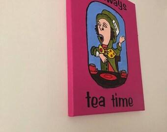 It's always tea time canvas