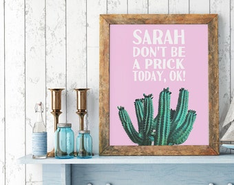 Cactus print personalised gift - don't be a prick - cute gift for cactus lady - Succulent themed art print - friend present ideas