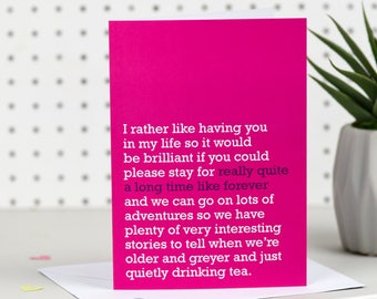 Really Quite A Long Time Like Forever - Greetings Card