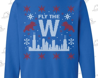 "NEW ""Fly The W"" Ugly Christmas Sweater Crewneck Sweatshirt for fans of the Chicago Cubs, World Series Champions (screen printed)"