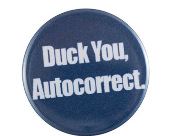 """Duck You Autocorrect 1.25"""" Button Pin"""