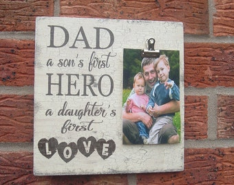 Dad a son's first hero daughters first love photo plaque sign  8x8 inch