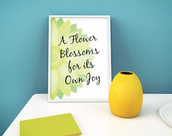 A Flower Blossoms For It's Own Joy Print