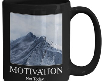 Not motivated mug