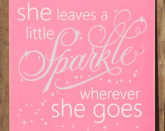 She Leaves A Little Sparkle Wherever She Goes Wood Sign