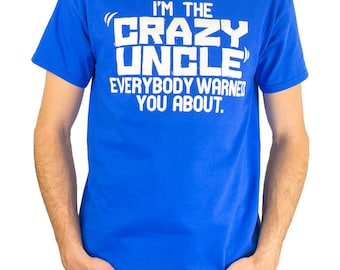 I'm The Crazy Uncle Everybody Warned You About Tshirt Baby Announcement Pregnancy Announcement Brother Uncle Family Mens Kids Youth T-shirt