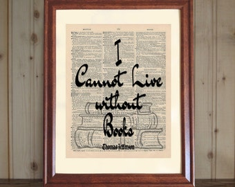 Book Dictionary Print, Thomas Jefferson Quote, Bookworm Gift, I Cannot Live Without Books, Librarian Gift, Book Print on Canvas Panel