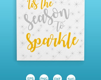 Tis The Season To Sparkle - Christmas SVG DXF eps and png Files for Cutting Machines Cameo or Cricut LB371