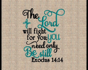 Exodus 14:14 Embroidery Design The Lord will Fight For You Machine Embroidery Design Bible Scripture Verse Embroidery Design