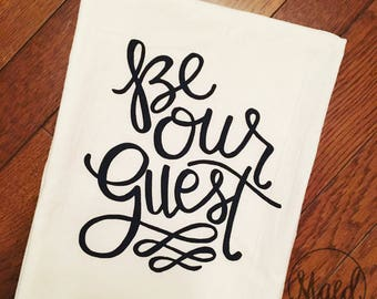 Be Our Guest Hand Lettered Tea Towel   Gold or Black