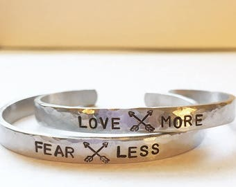 Love More / Fear Less - Hand Stamped Cuff Bracelet - Silver, Aluminum