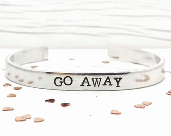 Go Away Bracelet, Go Away Cuff, Antisocial Bracelet, Hand Stamped Stacking Cuff