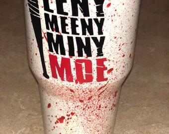 "The Walking Dead Tumbler. ""Eeny, Meeny, Miny, Moe"""