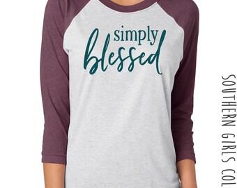 Simply Blessed Shirt - Blessed Raglan Tee - Simply Blessed Baseball shirt - Thanksgiving Shirt - Thanksgiving Raglan - Southern Girls brand