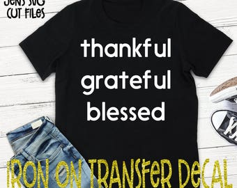 Thankful Grateful Blessed Vinyl Iron On Transfer/Iron On Decal/T-shirt Transfer/Iron On Sheet/DIY T-shirt Transfer