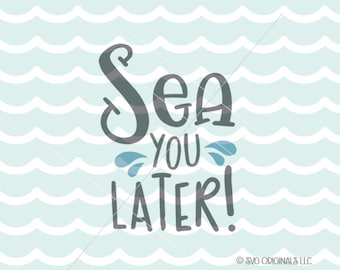 Beach SVG Sea You Later SVG Cut File Cricut Explore Life Is Better In Flip Flops Beach Ocean Vacation SVG