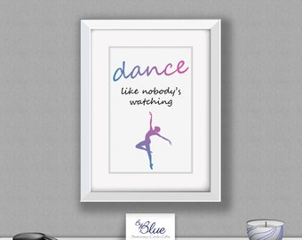 Dance like nobody's watching print | Wall Art | Quotes | A4 | Wall Prints | Wall Decor