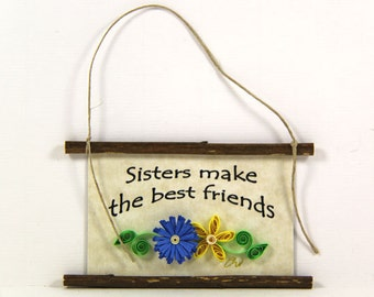 Sisters Make the Best Friends, Paper Quilled Magnet 509, Sister Gift, Sister Ornament, 3D Paper Quilling, Sister Sign, Sister Birthday Gift