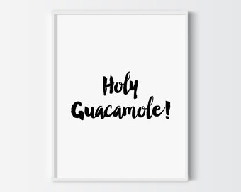 Holy guacamole! printable poster, kitchen printable, kitchen wall art, home decor, typography printable, instant download