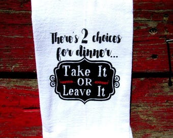 Funny Tea Towels flour sack tea towel dish towel kitchen decor funny there's two choices for dinner-humorous towels-dish rag fs128