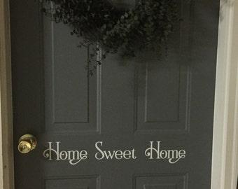Home Sweet Home front door decal - wall decal - vinyl lettering - front door greeting - home sweet home - welcome - front door home decor
