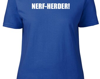 Nerf-Herder! Movie Quote. Ladies semi-fitted t-shirt.