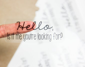 Hello Is It Me You're Looking For - Packaging Stickers - Product Stickers - Packaging Supplies