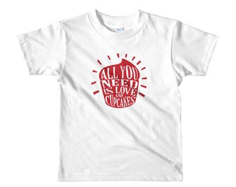 All you need is love and cupcakes Short sleeve kids t-shirt