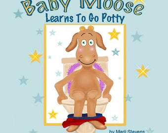 Baby Moose Learns To Go Potty - book