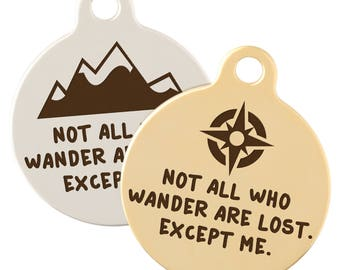 Not All Who Wander Are Lost - Personalized Dog Tag for Pets - Laser Engraved with Your Custom Information