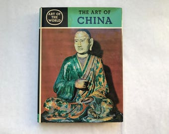 Art of the World: The Art of China Spirit and Society by Werner Speiser, First Edition 1960